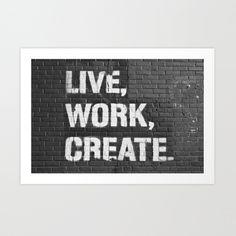 Live, Work, Create Mantra Art Print | dotandbo.com