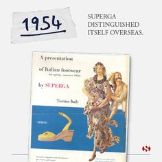 Explore Superga's history:   1954 - Superga started to branch globally and became recognised in new locations.