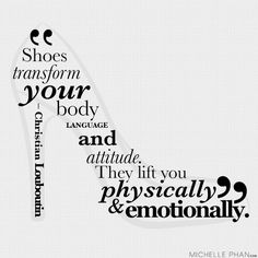 Words of wisdom from Christian Louboutin Love Shoes!