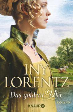 Das goldene Ufer: Roman (Knaur TB): Amazon.de: Iny Lorentz: Bücher
