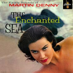 Martin Denny - The Enchanted Sea by LP Cover Art, via Flickr