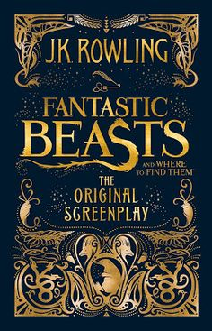 Reading For Sanity : A Book Review Blog: Fantastic Beasts and Where to Find Them - J.K. Rowling