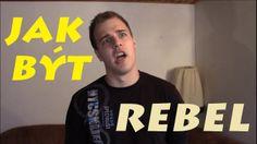 Jak být rebel, aneb. REBEL VOLE!! :D