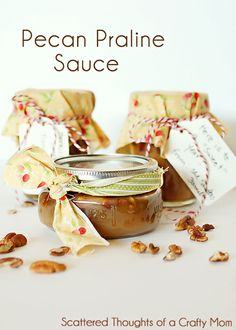 Scattered Thoughts of a Crafty Mom: Back to School Teacher Gift: Pecan Praline Sauce
