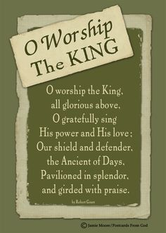 O worship the King!  www.facebook.com/PostcardsFromGod