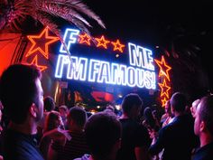 'F*** Me I'm Famous!' Neon at a party with DJ David Guetta at the Pacha Club Ibiza in 2012 Ibiza Party, Ibiza Town, Neon Words, David Guetta, Places Ive Been, Dj, Miami, Ibiza