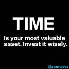 """permoveo: """"We tend to think of wealth in terms of dollars only. Your time is much more valuable than money. A clever man or woman can regain lost wealth but none of us can get back lost time. Invest your time wisely. Invest it in yourself and in those that will add value to your life. Read books travel share an experience with a friend meditate. Go follow your dreams. You don't have as much time as you'd like to think #Permoveo #Health #Wealth #Success #Business #Goals #Entrepreneur #Mobile…"""