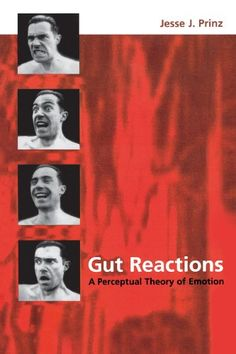 Gut Reactions: A Perceptual Theory of Emotion (Philosophy of Mind) (Philosophy of Mind Series) uk/Emotions-cognitive or noncognitive/rvdrhayr