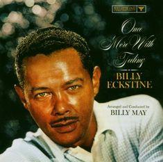 William Clarence 'Billy' Eckstine (July 8, 1914 – March 8, 1993)