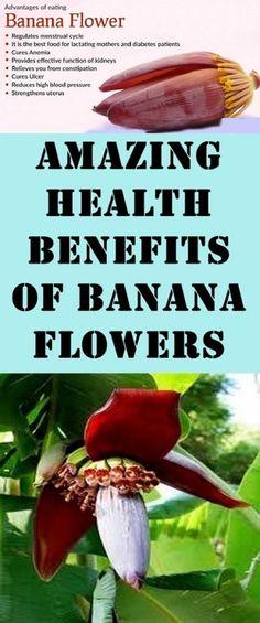 AMAZING HEALTH BENEFITS OF BANANA FLOWERS