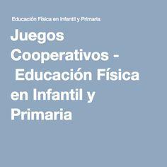 Juegos Cooperativos - Educación Física en Infantil y Primaria