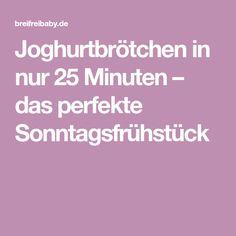 Joghurtbrötchen in nur 25 Minuten – das perfekte Sonntagsfrühstück Bakery, Food And Drink, Easy Meals, Recipes, Kochen, Play Dough, Food And Drinks, Recipies, Bread Store