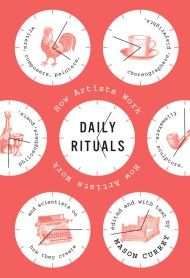 Daily Rituals: A Guided Tour of Writers' and Artists' Creative Habits – Brain Pickings