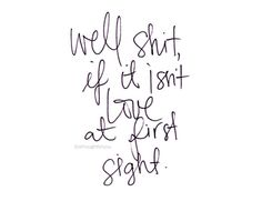Love at first sight.   #love #life #quotes #art #writing Love At First Sight, First Love, Adorable Quotes, Life Quotes, Thoughts, Writing, Math, Quotes About Life, Quote Life