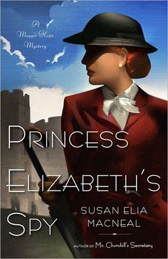 """Read """"Princess Elizabeth's Spy A Maggie Hope Mystery"""" by Susan Elia MacNeal available from Rakuten Kobo. Susan Elia MacNeal introduced the remarkable Maggie Hope in her acclaimed debut, Mr. Churchill's Secretary. Now Maggie r. Best Historical Fiction Books, Historical Fun, Good Books, Books To Read, Little Library, Princess Elizabeth, Cozy Mysteries, So Little Time, Spy"""
