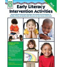 Early Literacy Intervention Activities: Research-Based Instructional Strategies That Promote the Development of Reading, Writing, and Spelling Skills Necessary for Later Literacy Achievement