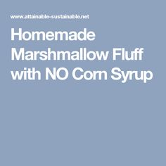 Homemade Marshmallow Fluff with NO Corn Syrup