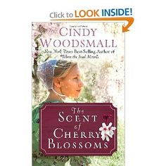 The Scent of Cherry Blossoms: A Romance from the Heart of Amish Country. Love Cindy's writing!