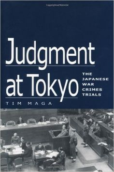 Judgment at Tokyo: The Japanese War Crimes Trials  https://www.amazon.com/dp/0813121779?m=A1WRMR2UE5PIS8&ref_=v_sp_detail_page