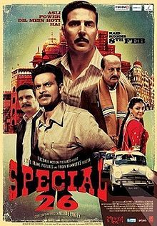 Special 26 - thriller heist film inspired by a real-life heist on 19 March 1987 where a group posing as CBI officers executed an income tax raid on the Opera House branch of Tribhovandas Bhimji Zaveri in Mumbai.
