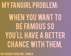 My Fangirl Problems and I thought this was just me!!!