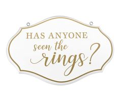 The Has Anyone Seen the Rings sign is a fun way to start off the wedding procession. The playful sign will bring some humor to the occasion. The simple smooth white and gold design will match any wedding decor. This sign is a great alternative for the ring bearer to carry instead of a pillow. The sign measures 11 by 7 inches and is .375 inches in depth. Wooden Card Box Wedding, Wedding Cards, Ring Bearer Signs, Cabin Wedding, Ring Bearer Pillows, Rings For Girls, Custom Items, Custom Invitations, Wedding Ceremony
