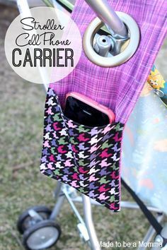 Made to be a Momma- DIY Stroller Cell Phone Carrier
