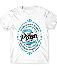 PAPA DOLGAI 😁    #apa #család #anya #ajándék #ajándékötlet #papa #mama Mens Tops, T Shirt, Products, Supreme T Shirt, Tee Shirt, Tee, Gadget