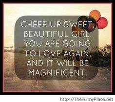 Funny cheer up quotes, quotations & sayings 2019 Cheer Up Quotes, Motivational Quotes For Girls, Girl Quotes, Great Quotes, Quotes To Live By, Inspirational Quotes, Love Again Quotes, Cute Quotes For Girls, Funny Quotes