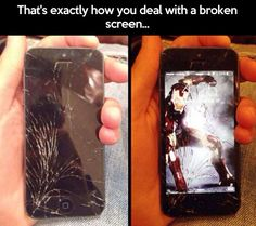 How to deal with a broken screen. This is the greatest thing I've ever seen