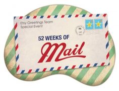 Favorite Links: 52 Weeks of Mail Edition...maybe once a month!