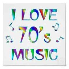 I Love 70's Music - most all in general