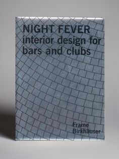 Frame Publishers has a catalogue of high quality books aimed at design professionals and students, covering interior architecture and design. Night Club, Night Life, Fever Book, Bars And Clubs, Night Fever, Architecture Magazines, Create Space, Design Projects, Interior Design