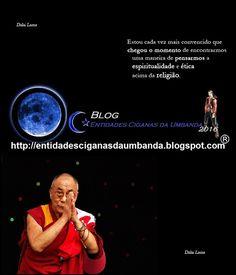 Entidades Ciganas da Umbanda (Clique Aqui) para entrar.: ÉTICA X RELIGIÃO....DALAI LAMA