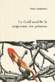 Froid modifie la trajectoire des poissons (Le) - Pierre Szalowski