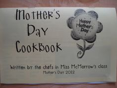 Mother's Day Cookbook- I still have Landry's from PreK- My mom cooks the best green beans! Lol!