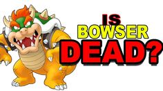 Luigi's Mansion Theory: Is Bowser Dead? [GAME SPECULATION]