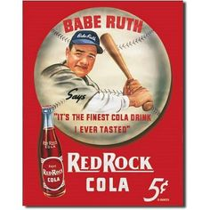 $8.99 Babe Ruth Red Rock Cola Retro Vintage Tin Sign  From Poster Revolution   Get it here: http://astore.amazon.com/ffiilliipp-20/detail/B00149NUWG/191-2090885-2197402