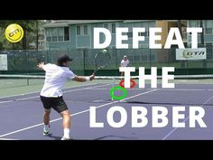 Tennis Tip: Defeat The Lobber - Net Domination Video #3 - YouTube
