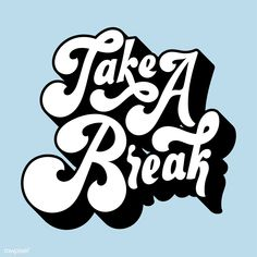 Take a break typography style illustrati. Typography Poster Design, Creative Typography, Vintage Typography, Typography Inspiration, Graphic Design Inspiration, Modern Typography, Poster Designs, Fonts Quotes, Typography Quotes
