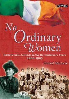 No Ordinary Women: Irish Female Activists in the Revolutionary Years Ireland 1916, Irish Step Dancing, Easter Rising, Erin Go Bragh, Irish Eyes Are Smiling, Irish American, Irish Roots, Irish Blessing, Irish Celtic