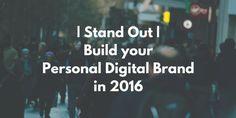 How to strengthen your Personal Digital Brand in 2016 #digitalmarketing