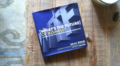 """Q with Brian Solis on """"What's the Future of Business?"""""""
