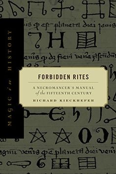 Forbidden Rites: A Necromancer's Manual of the Fifteenth Century: A Necromancer's Manual of the Fifteenth Century (Magic in History) by Richard Kieckhefer, http://www.amazon.co.uk/dp/B00MX7X2IK/ref=cm_sw_r_pi_dp_sbnAvb1AFZD68