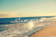 summer is everything to me...<3