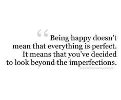 Look beyond the imperfections...