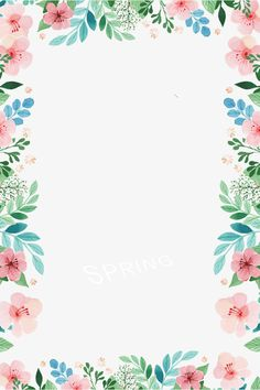 Spring borders PNG and Clipart Boarder Designs, Page Borders Design, Flower Background Wallpaper, Flower Backgrounds, Free Watercolor Flowers, Boarders And Frames, Invitation Background, Borders For Paper, Floral Border