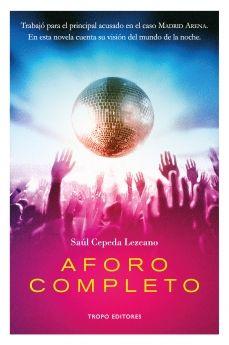Tropo Editores publica 'Aforo Completo', de Saúl Cepeda Lezcano. http://www.comunicae.es/nota/tropo-editores-publica-aforo-completo-de-saul_1-1113253/