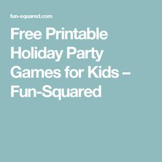 178d778132f Free Printable Holiday Party Games for Kids – Fun-Squared