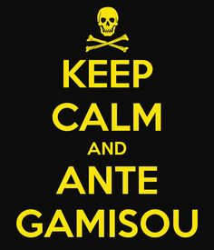 KEEP CALM AND ANTE GAMISOU